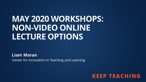Thumbnail for entry Non-Video Online Lecture Options from May 2020 Workshops