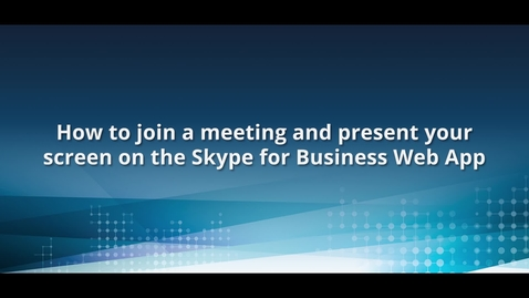 Thumbnail for entry How to join and present screen using the Skype Web App