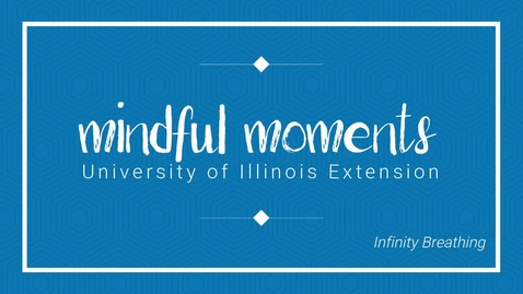 Thumbnail for entry Mindful Moments - Infinity Breathing
