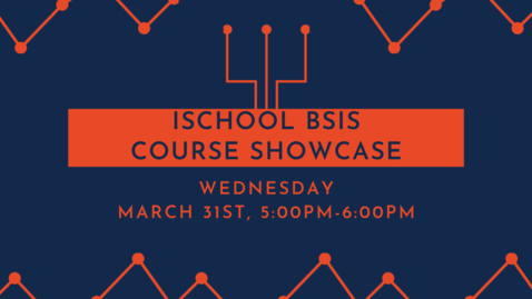 Thumbnail for entry BSIS Course Showcase - Mar 31, 2021 5:00 PM