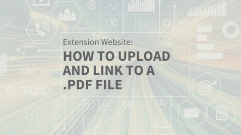 Thumbnail for entry EXT Comms: Add PDF to Drupal Website