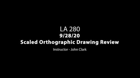 Thumbnail for entry LA 280 9-28-20 Scaled Orthographic Drawing Review