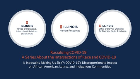 Thumbnail for entry Racializing COVID-19 Session 2: Is Inequality Making Us Sick? (June 18, 2020)