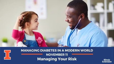 Thumbnail for entry Managing Diabetes in a Modern World: Managing Your Risk