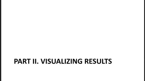 Thumbnail for entry Reporting and Visualizing Results: Part II Final