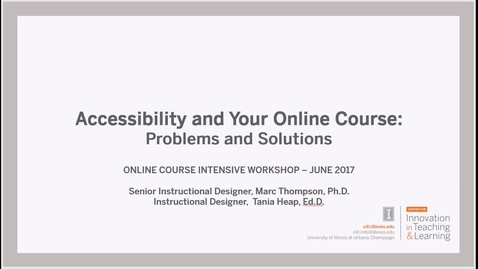 Thumbnail for entry Accessibility and Your Online Course: Problems and Solutions