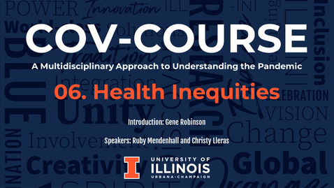 Thumbnail for entry 06. Health Inequities, COV-Course: A Multidisciplinary Approach to Understanding the Pandemic