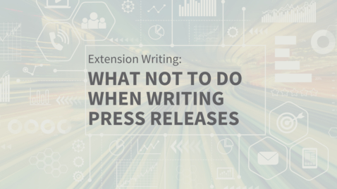 Thumbnail for entry EXT Comms: What Not to Do When Writing Press Releases