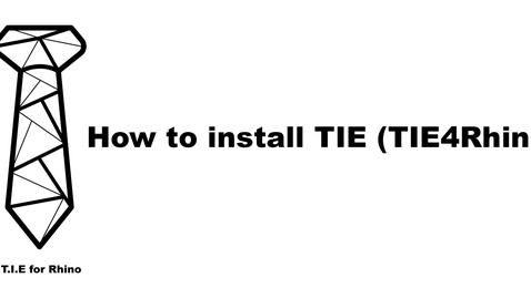Thumbnail for entry TIE (TIE4Rhino) installation