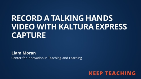 Thumbnail for entry Record a Talking Hands Video with Kaltura Express Capture