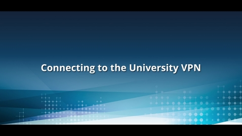 Thumbnail for entry How to connect to the university VPN