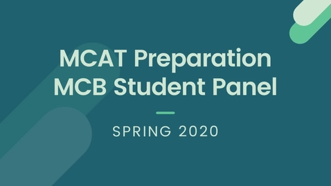 Thumbnail for entry MCAT Preparation Student Panel - Spring 2020