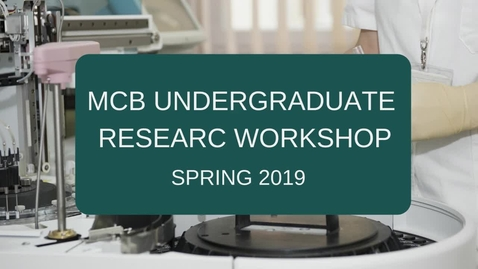 Thumbnail for entry MCB Undergraduate Research Workshop