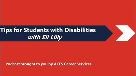 Thumbnail for entry Tips for Students with Disabilities with Eli Lilly