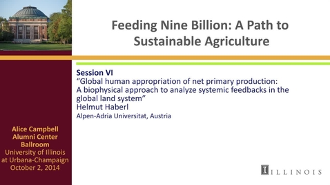 Thumbnail for entry Day 3 - Session VI - Global human appropriation of net primary production: A biophysical approach to analyze systemic feedbacks in the global land system