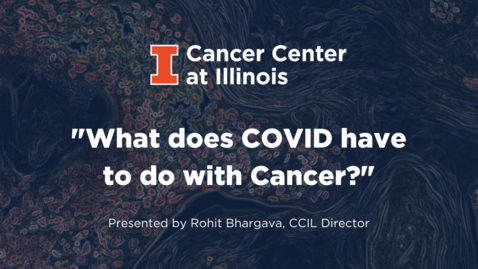 Thumbnail for entry What does COVID have to do with cancer?