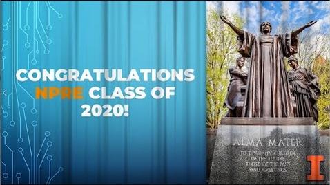 Thumbnail for entry NPRE Congratulates the Class of 2020!