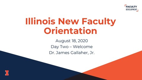Thumbnail for entry 2020 Illinois New Faculty Orientation (INFO) - August 18, 2020 - Day Two - Welcome