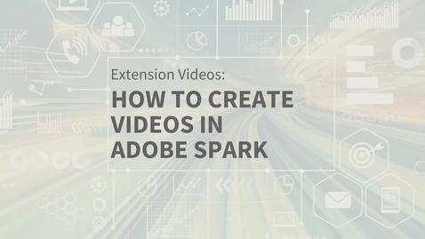Thumbnail for entry EXT Comms: How Create Videos in Adobe Spark