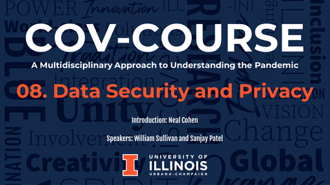Thumbnail for entry 08. Data Security and Privacy, COV-Course: A Multidisciplinary Approach to Understanding the Pandemic