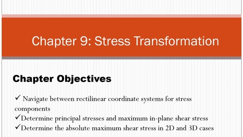Thumbnail for entry Ch. 9 - Stress transformation lecture 1 - July 23