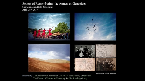 Thumbnail for entry Spaces of Remembering the Armenian Genocide Conference April 28