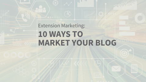 Thumbnail for entry EXT Comms: 10 Ways to Market Your Blog