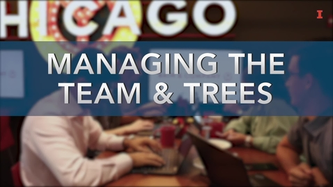 Thumbnail for entry Managing the Team and Trees