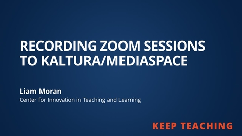Thumbnail for entry Recording Zoom Sessions to Kaltura/Mediaspace