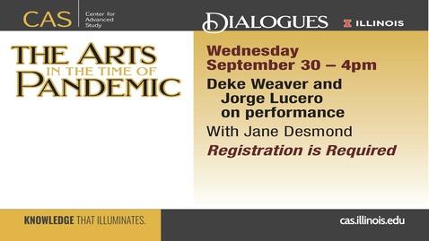 Thumbnail for entry Deke Weaver, Jorge Lucero and Jane Desmond on performance