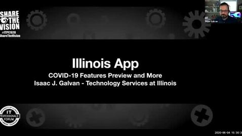 Thumbnail for entry 4C - Illinois Mobile App COVID-19 Features Preview - Isaac Galvan, Spring 2020 IT Pro Forum