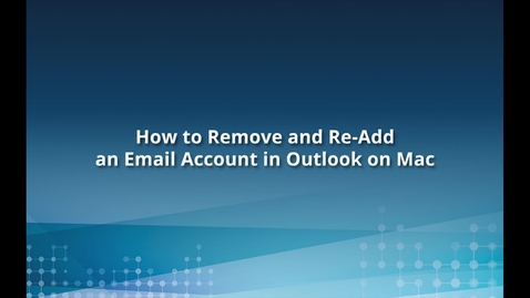 Thumbnail for entry Removing and Re-Adding Outlook Account on Mac