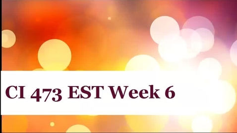 Thumbnail for entry CI 473 EST Week 6