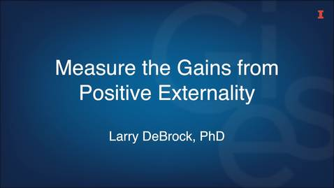 Thumbnail for entry Measure the Gains from Positive Externality