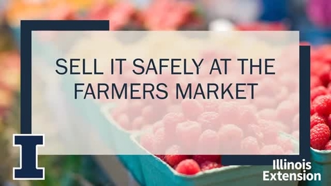 Thumbnail for entry Sell it Safely at the Farmers Market