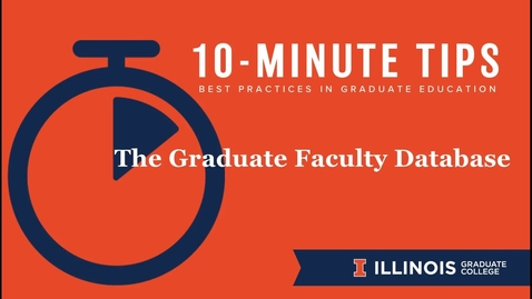 Thumbnail for entry 10-Minute Tips: Graduate Faculty