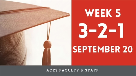 Thumbnail for entry ACES 3-2-1 Fall 2021 Faculty and Staff  Update Week 5