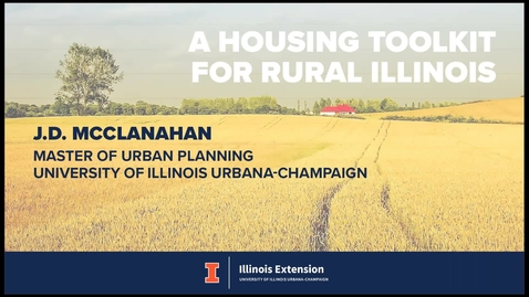 Thumbnail for entry A Housing Toolkit for Rural Illinois - J.D. McClanahan
