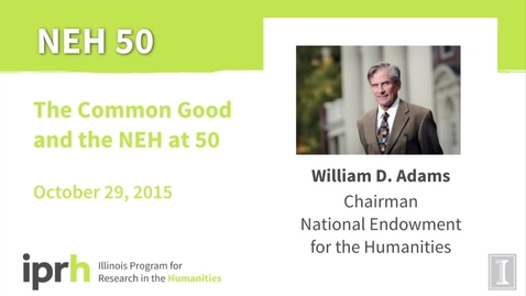 Thumbnail for entry The Common Good and the NEH at 50