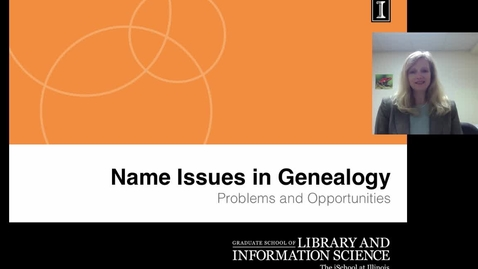 Thumbnail for entry Name Issues in Genealogy: Problems and Opportunities