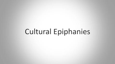 Cultural Epiphanies