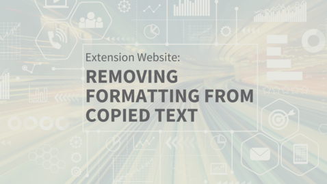 Thumbnail for entry EXT Comms: Remove Formatting on Copied Text