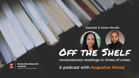Thumbnail for entry Off the Shelf Podcast: Episode 3 |  Helen Neville on Black Liberation through the Lens of Black Psychology
