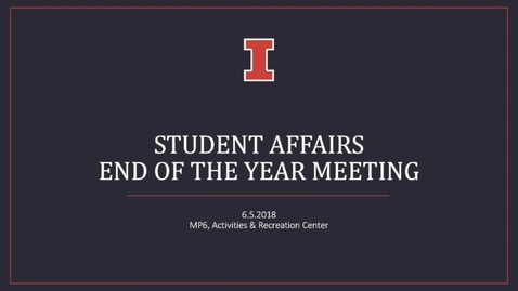 Thumbnail for entry Student Affairs 2018 End-of-the-Year Meeting