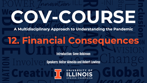 Thumbnail for entry 12. Financial Consequences of the COVID-19 Pandemic, COV-Course: A Multidisciplinary Approach to Understanding the Pandemic
