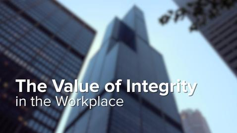 Thumbnail for entry The Value of Integrity in the Workplace