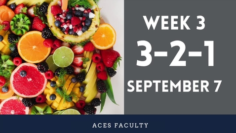 Thumbnail for entry ACES 3-2-1 Fall 2021 Faculty Update Week 3