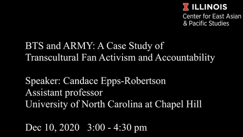 Thumbnail for entry Global Korea/CEAPS Speaker - BTS and ARMY: A Case Study of Transcultural Fan Activism and Accountability