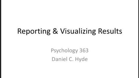 Thumbnail for entry Reporting and Visualizing Results: Part I Final
