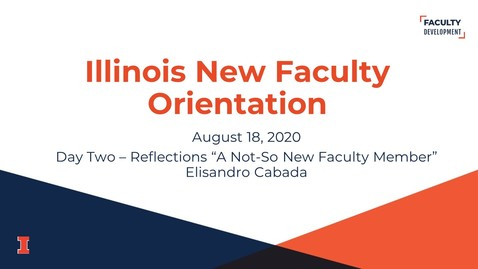 Thumbnail for entry 2020 Illinois New Faculty Orientation (INFO) - August 18, 2020 - Day Two - Reflections